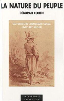 DÉBORAH COHEN – LA NATURE DU PEUPLE – FORMES DE L'IMAGINAIRE SOCIAL