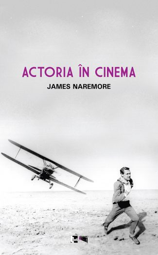 JAMES NAREMORE - Actoria în cinema