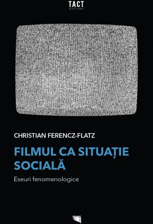 Filmul ca situație socială. Eseuri fenomenologice