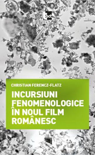 Incursiuni fenomenologice în noul film românesc