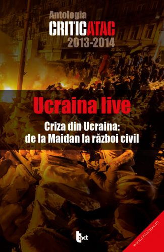 Ucraina live: criza din Ucraina: de la Maidan la războiul civil