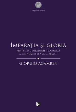 Împărăția și gloria. Pentru o genealogie teologică a economiei și a guvernării.(Homo sacer II, 4)