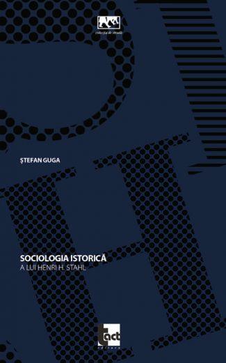 Sociologia istorică a lui Henri H. Stahl