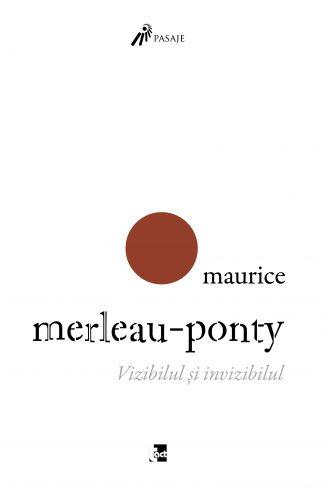 MAURICE MERLEAU-PONTY Vizibilul și invizibilul