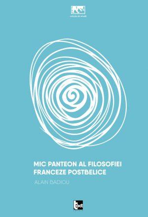 ALAIN BADIOU Mic panteon al filosofiei franceze postbelice
