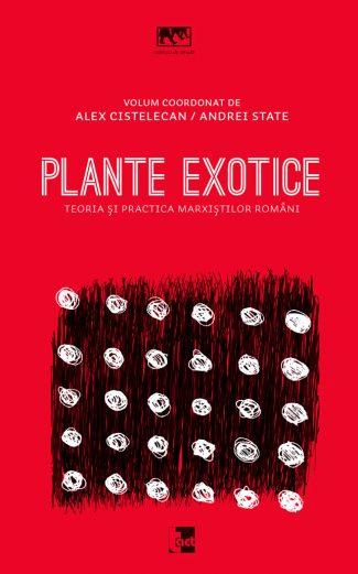 Plante exotice. Teoria și practica marxiștilor români
