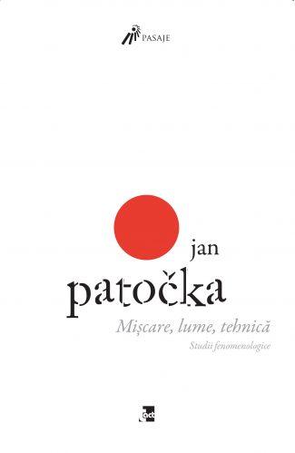 JAN PATOČKA Mișcare, lume, tehnică. Studii fenomenologice