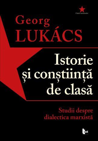 Istorie și conștiință de clasă.Studii despre dialectica marxistă