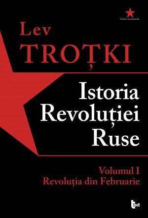 Istoria Revoluției Ruse. Volumul 1. Revoluția din Februarie