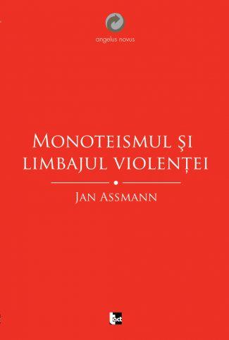 Monoteismul şi limbajul violenţei