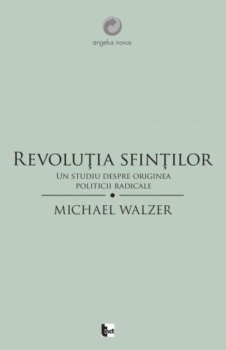 Revoluţia sfinţilor. Un studiu despre originea politicii radicale