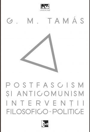 Postfascism și anticomunism.Intervenții filosofico-politice