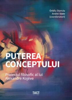 Puterea conceptului. Proiectul filosofic al lui Alexandre Kojève
